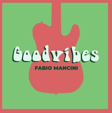 Fabio Mancini a ritmo funky con le sue Goodvibes